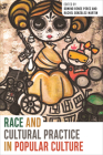 Race and Cultural Practice in Popular Culture Cover Image