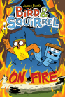 Bird & Squirrel On Fire (Bird & Squirrel #4) Cover Image