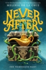Never After: The Thirteenth Fairy (The Chronicles of Never After #1) Cover Image
