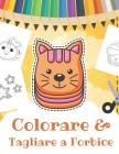 Colorare & Tagliare a Forbice: Libro di attività per bambini a partire da 3 anni - Imparare a tagliare per più piccoli - Libro da colorare & da tagli Cover Image