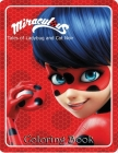 Miraculous Tales of Ladybug and Cat Noir Coloring Book: Fun new Illustrations in High Quality for kids Ages 4-8, 8-10, 8-12, Cover Image