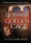 The Leopard in the Golden Cage (Scar Gatherer #1) Cover Image