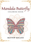 Mandala Butterfly coloring book: An Adult coloring book for stress relief and relaxation Cover Image