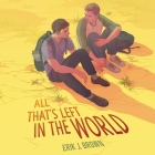 All That's Left in the World Lib/E Cover Image