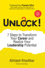 Unlock!: 7 Steps to Transform Your Career and Realize Your Leadership Potential Cover Image