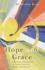 Hope and Grace: Spiritual Experiences in Severe Distress, Illness and Dying Cover Image