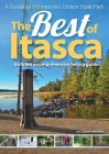 The Best of Itasca: A Guide to Minnesota's Oldest State Park Cover Image