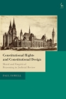 Constitutional Rights and Constitutional Design: Moral and Empirical Reasoning in Judicial Review Cover Image