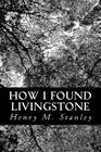 How I Found Livingstone Cover Image