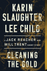 Cleaning the Gold: A Jack Reacher and Will Trent Short Story Cover Image