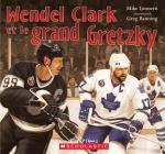 Wendel Clark Et Le Grand Gretzky Cover Image