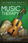 Music Therapy: An Introduction with Case Studies for Mental Illness Recovery Cover Image