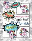 Make Your Own Comic Book for Kids: Unicorn Cute Notebook Sketchbook Drawing Stickers Download Inside Can You Printable Cover Image