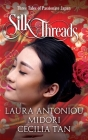 Silk Threads: Three Tales of Passionate Japan Cover Image