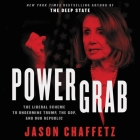 Power Grab Lib/E: The Liberal Scheme to Undermine Trump, the Gop, and Our Republic Cover Image