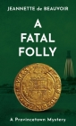 A Fatal Folly: A Provincetown Mystery Cover Image
