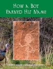 How a Boy Earned His Name Cover Image