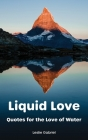 Liquid Love: Quotes For The Love Of Water Cover Image
