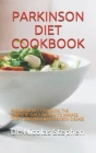 Parkinson Diet Cookbook: Parkinson Diet Cookbook: The Complete Guild on How to Manage, Treat, and Prevent Parkinson Disease Cover Image