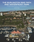 The Burlington Bike Path and Waterfront Park: An Environmental Handbook for the Post Auto Era Cover Image