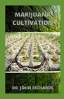 Marijuana Cultivation: Your Complete Guide For Marijuana Cultivation Cover Image