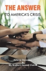THE ANSWER  TO AMERICA'S CRISIS Cover Image
