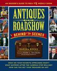 Antiques Roadshow Behind the Scenes: An Insider's Guide to PBS's #1 Weekly Show Cover Image