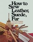 How to Sew Leather, Suede, Fur Cover Image