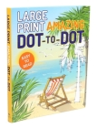 Large Print Amazing Dot-to-Dot (Large Print Puzzle Books) Cover Image