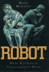 Robot: Mere Machine to Transcendent Mind Cover Image