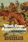 West from Appomattox: The Reconstruction of America after the Civil War Cover Image
