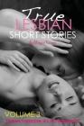 True Lesbian Short Stories: Forbidden Sex Hot Romances for Adults Cover Image