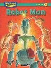 Robot Man (We Read Phonics - Level 4) Cover Image