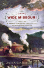 To the Wide Missouri: Traveling in America During the First Decades of Westward Expansion Cover Image