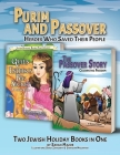 Purim and Passover: Heroes Who Saved Their People: The Great Leader Moses and the Brave Queen Esther (Two Books in One) Cover Image