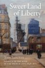 Sweet Land of Liberty: America in the Mind of the French Left, 1848-1871 Cover Image