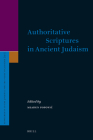Authoritative Scriptures in Ancient Judaism (Supplements to the Journal for the Study of Judaism #141) Cover Image