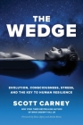 The Wedge: Evolution, Consciousness, Stress, and the Key to Human Resilience Cover Image
