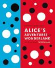 Lewis Carroll's Alice's Adventures in Wonderland: With Artwork by Yayoi Kusama (A Penguin Classics Hardcover) Cover Image