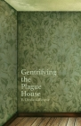 Gentrifying the Plague House Cover Image