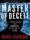 Master of Deceit: J. Edgar Hoover and America in the Age of Lies Cover Image