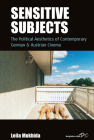 Sensitive Subjects: The Political Aesthetics of Contemporary German and Austrian Cinema (Film Europa #23) Cover Image