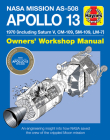 NASA Mission AS-508 Apollo 13 Owners' Workshop Manual: 1970 (including Saturn V, CM-109, SM-109, LM-7) - An engineering insight into how NASA saved the crew of the crippled Moon mission Cover Image