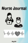 Nurse Journal: Nurse Journal: Lined Journal to collect thoughts and stories of your patients, Notebook to write stories about your pa Cover Image