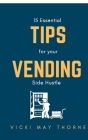 15 Essentials Tips for Your Vending Side-Hustle Cover Image