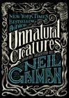 Unnatural Creatures: Stories Selected by Neil Gaiman Cover Image