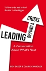 Leading Beyond a Crisis: a conversation about what's next Cover Image