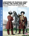 Uniforms of Russian army during the years 1825-1855 - Vol. 13: Irregular troops, flag and standard - Part 1 Cover Image