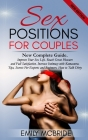 Sex Positions For Couples: New complete guide. Improve Your Sex Life. Reach Great Pleasure and Full Satisfaction. Increase Intimacy with Kamasutr Cover Image