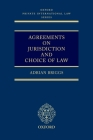 Agreements on Jurisdiction and Choice of Law (Oxford Private International Law) Cover Image